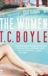 The Women. Корагессен Бойл