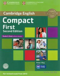 Compact First. B2. Student`s Book without Answers (+ CD)