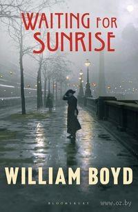 Waiting for Sunrise. William Boyd
