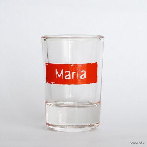 "Рюмка Name Is ""MARIA"""