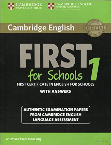 Cambridge English. First 1 for Schools. Student`s Book with Answers