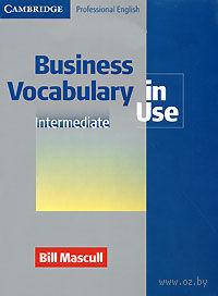 Business Vocabulary in Use. Intermediate. Билл Мэскалл
