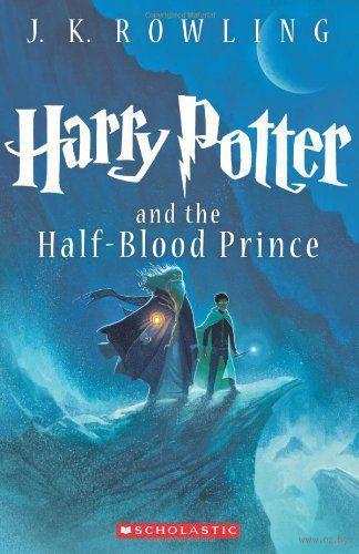 Harry Potter and the Half-Blood Prince. Джоан  Роулинг