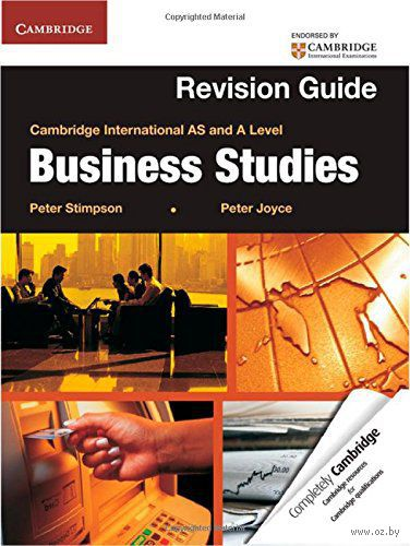 Business Studies. Cambridge International AS and A Level. Revision Guide. Питер  Стимпсон, Питер Джойс