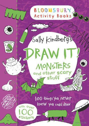 Draw it! Monsters: And Other Scary Stuff. Салли Кайндберг