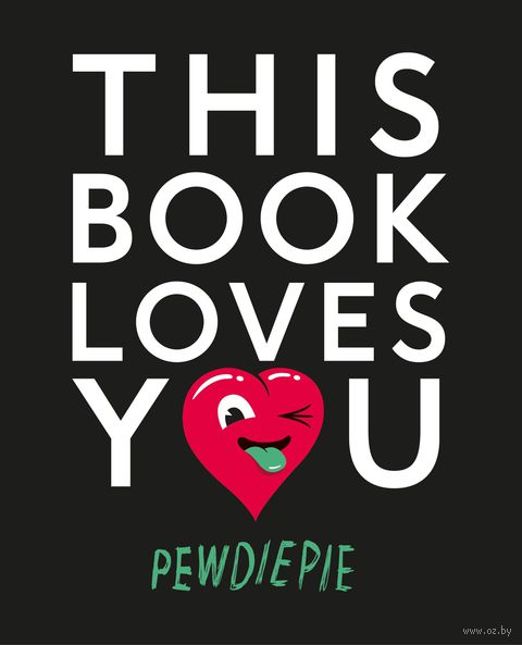 This Book Loves You. Феликс Чельберг (PewDiePie)