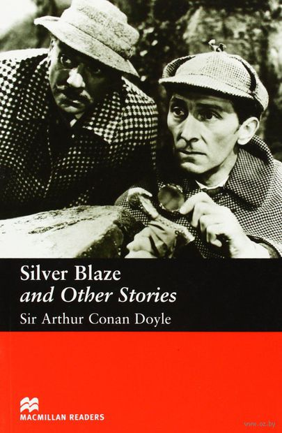 Silver Blaze and Other Stories. Elementary. Reader. Сэр Артур  Конан Дойл