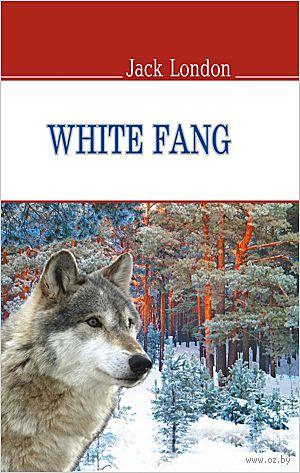 White Fang. Джек Лондон
