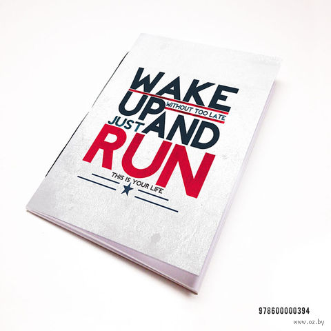 """Блокнот белый """"Wake up and run"""" А7 (394)"""
