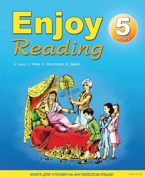 Enjoy Reading-5. Книга для чтения в 5 классе общеобразовательной школы (+ CD). Елена Чернышова, Н. Збруева