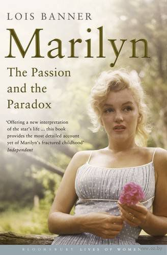 Marilyn: The Passion and the Paradox. Лоис Баннер