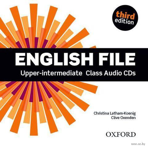English File. Upper-intermediate. Class Audio CDs. Клайв Оксэнден, Кристина Латам-Кениг