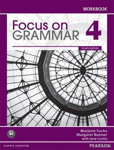 Focus on Grammar 4. B2. Workbook. Марджори Фукс, Маргарет Боннер
