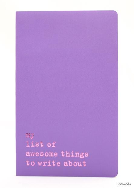 "Записная книжка Молескин ""Volant. My List of Awesome Things"" нелинованная (большая; мягкая светло-пурпурная обложка)"