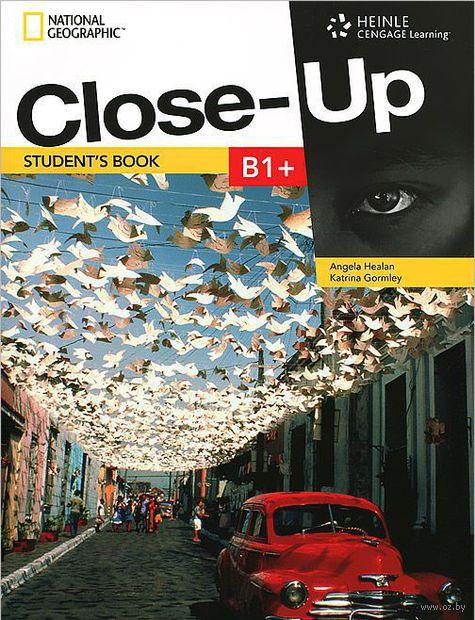 Close-Up. B1+. Student`s Book (+ DVD). Анжела Хилен, Катрина Гормли