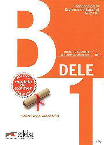 Preparacion DELE. B1. Libro (+ CD). Моника Гарсия-Вино Санчес
