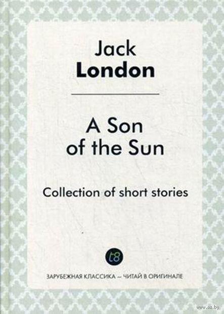 A Son of the Sun. Джек Лондон