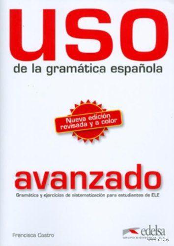 Uso de la gramatica espanola. Avanzado. Франциска Кастро