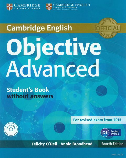 Objective Advanced. C1. Student`s Book without Answers (+ CD). Фелисити О`Делл, Энни Броадхед