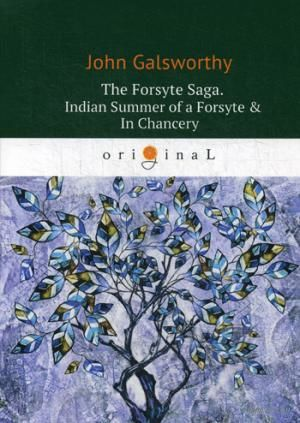 The Forsyte Saga. Indian Summer of a Forsyte and In Сhancery — фото, картинка