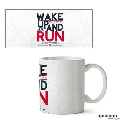 "Кружка ""Wake up and run"" (белая) — фото, картинка"