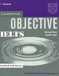 Objective IELTS: Workbook with Answers. Аннет Кейпл, Майкл Блек