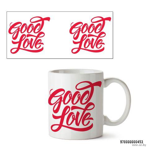"Кружка ""Good Love"" (белая) — фото, картинка"