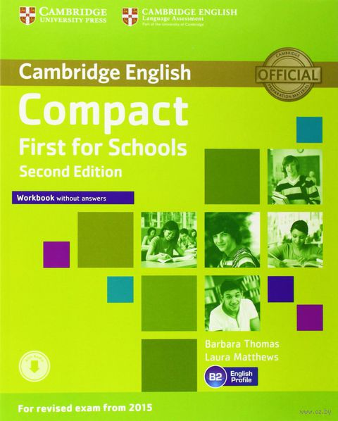 Compact First for Schools. B2. Workbook without Answers (+ CD). Лора Мэттьюс, Барбара Томас