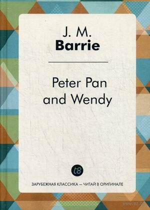 Peter Pan and Wendy. Джеймс Барри