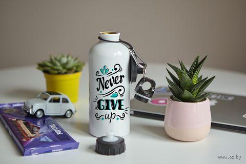 """Бутылка """"Never Give Up"""" (600 мл; арт. 57) — фото, картинка"""