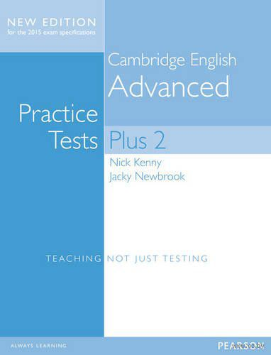 Cambridge English Advanced. Practice Tests without Key Plus Students` Book. Ник Кенни, Джеки Ньюбрук