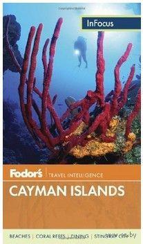 Fodor`s InFocus: Cayman Islands 2013