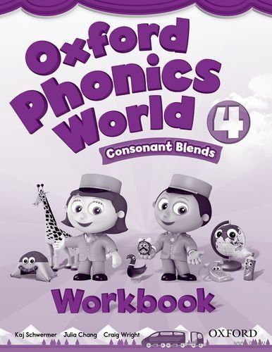Oxford Phonics World. Level 4. Consonant Blends. Workbook. Кай Швермер, Джулия Чанг, Крейг Райт